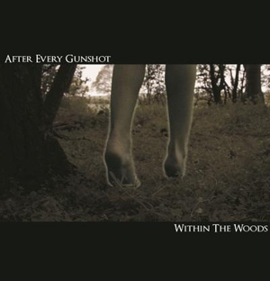 After Every Gunshot - Within The Woods [EP](2010)