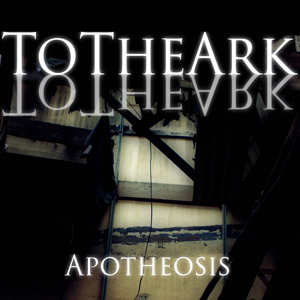 To TheArk - Apotheosis [Single] (2012)