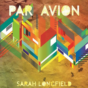 Sarah Longfield - Par Avion (2012)