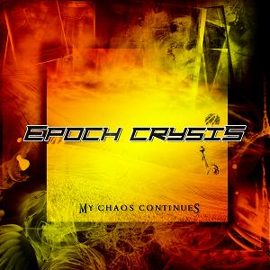 Epoch Crysis - My Chaos Continues (2012)