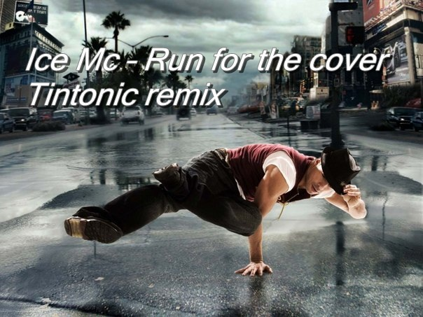 Ice Mc - Run for the cover (Tintonic remix)