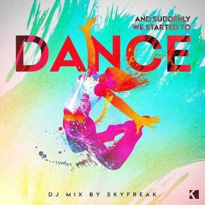 And Suddenly We Started to Dance (Mixed By Skyfreak)  › Торрент
