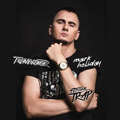 Trendsetter & Mark Holiday - Festival Trap  › Торрент