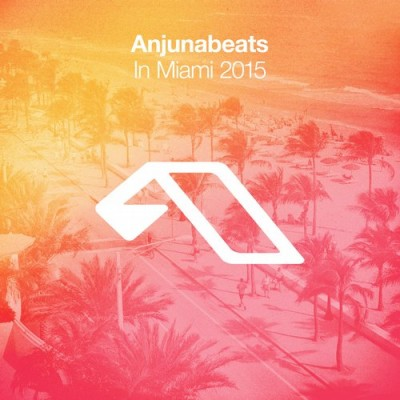 Anjunabeats In Miami 2015  › Торрент