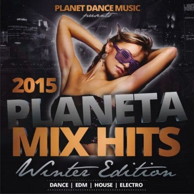 Planeta Mix Hits 2015 Winter Edition  › Торрент