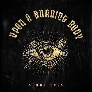 Upon A Burning Body - Snake Eyes (Single) (2021)