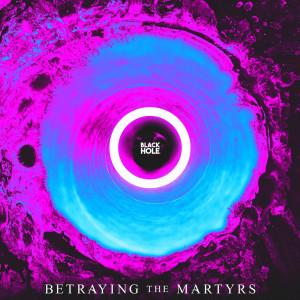 Betraying The Martyrs - Black Hole (Single) (2021)